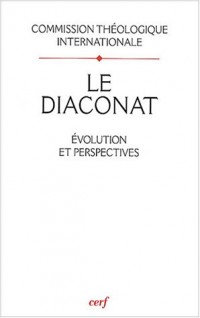 Le diaconat : Evolution et perspectives