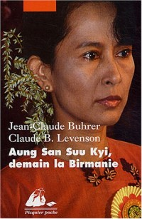 Aung San Suu Kyi, demain la Birmanie