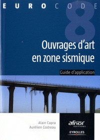 Ouvrages d'art en zone sismique: Guide d'application de l'Eurocode 8