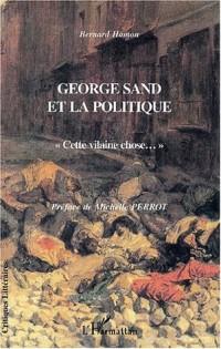 George sand et la politique. cette vilaine chose