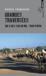 Grandes Traversées - Qui a bu l'eau du Nil / Raid Papou [Poche]