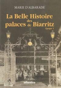 La belle histoire des palaces de biarritz epoque 1