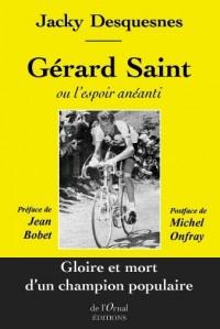Gérard Saint Ou l'Espoir Aneanti