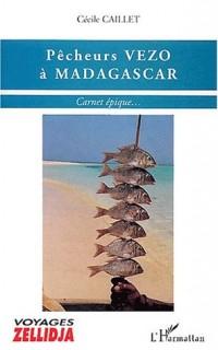 Pêcheurs Vezo à Madagascar. Carnet épique...