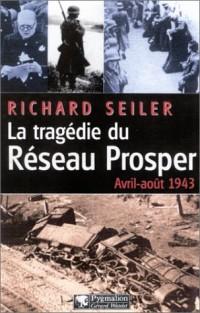 La tragédie du Réseau Prosper : Avril-août 1943