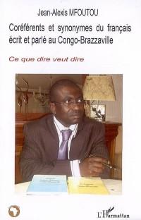 Coréférents et synonymes du français écrit et parlé au Congo-Brazzaville : Ce que dire veut dire