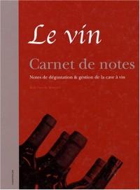 Le vin : Carnet de notes Notes de dégustation et gestion de la cave à vin