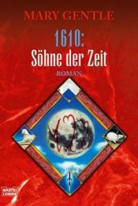 1610: Söhne der Zeit