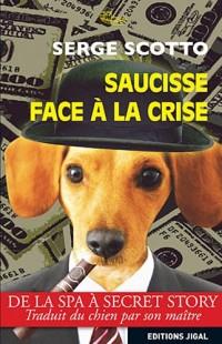 Saucisse face à la Crise : De la SPA à Secret Story