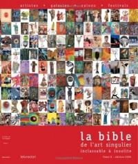 Bible de l'Art Singulier, Inclassable et Insolite T.2