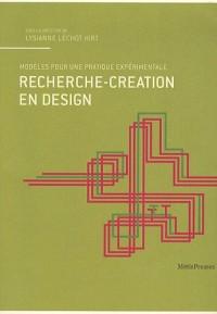 Recherche-création en design. Réflexions et modèles pour une pratique expérimentale