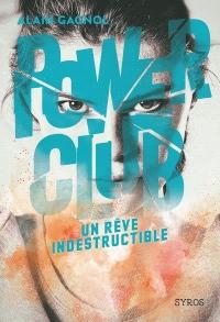 Power Club 3 : Un rêve indestructible