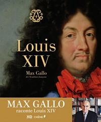 Louis XIV par Max Gallo