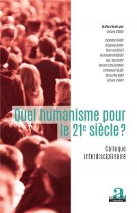 Quel humanisme pour le 21e siècle?: Colloque interdisciplinaire