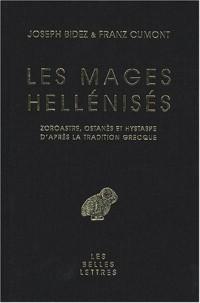 Les mages hellénisés : Zoroastre, Ostanès et Hystape d'après la tradition grecque