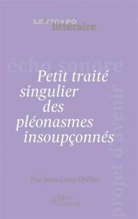 Petit traité singulier des pléonasmes insoupçonnés : attention ! Le pléonasme sonne toujours deux fois...