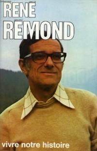 Aimé Savard interroge René Rémond : Vivre notre histoire (Les Interviews)