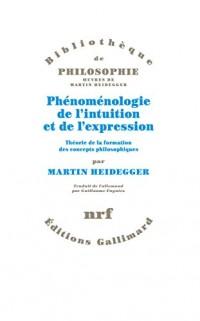 Phénoménologie de l'intuition et de l'expression: Théorie de la formation des concepts philosophiques