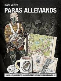Les Paras Allemands: Batailles, Combats, Documents Et Insignes