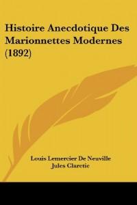 Histoire Anecdotique Des Marionnettes Modernes (1892)