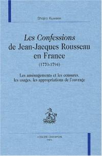 Les Confessions de Jean-Jacques Rousseau en France (1770-1794) : Les aménagements et les censures, les usages, les appropriations de l'ouvrage