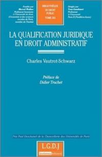 La qualification juridique en droit administratif