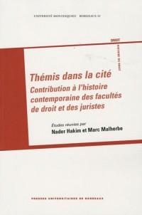 Thémis dans la cité : Contribution à l'histoire contemporaine des facultés de droit et des juristes