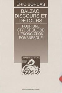 Balzac, discours et détours : Pour une stylistique de l'énonciation romanesque
