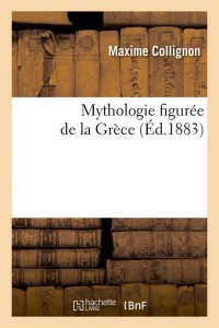 Mythologie Figuree de la Grece  ed 1883