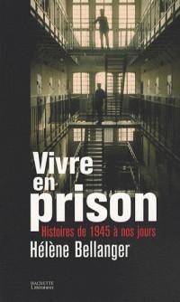 Vivre en prison : Histoire de 1945 à nos jours