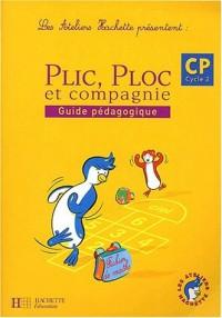 Les ateliers Hachette présentent : Plic, Ploc et compagnie : Mathématiques, cycle 2 : CP (Manuel du professeur)