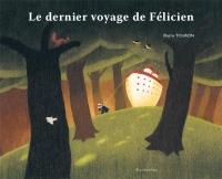 Le Dernier Voyage de Félicien