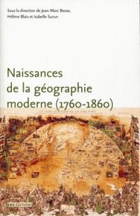 Naissance de la géographie moderne (1760-1860) : Lieux, pratiques et formation des savoirs de l'espace