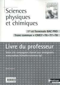 Sciences Physiques et Chimiques 1re/Term Bac Pro Tronc Commun + Cme7-T6-T7-T8 Livre du Professeur
