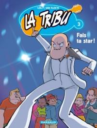 La Tribu, Tome 3 : Fais ta star !