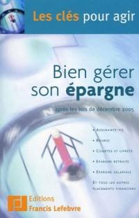 Bien gérer son épargne : Après les lois de décembre 2005