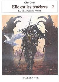 Elle est les ténèbres, tome 2 : La Compagnie noire