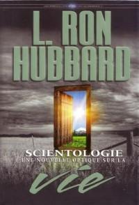 Scientologie Une Nouvelle Optique sur la Vie (Les Fondements livre 29)