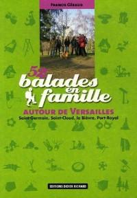 52 Balades en famille autour de Versailles : Saint-Germain, Saint-Cloud, la Bièvre, Port-Royal