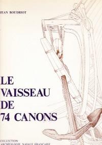 Le Vaisseau de 74 canons (Collection Archéologie navale française)