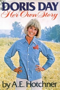 Doris Day : her own story / by A. E. Hotchner