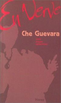 Che Guevara en verve : Mots, propos, aphorismes