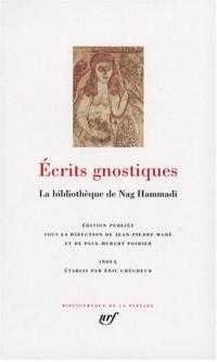 Ecrits gnostiques : La bibliothèque de Nag Hammadi