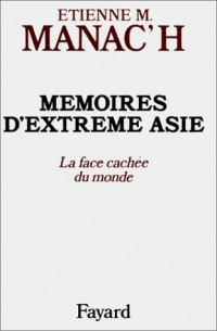 MEMOIRES D'EXTREME-ASIE. Tome 1, La face cachée du monde
