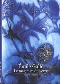 Emile Gallé : Le magicien du verre