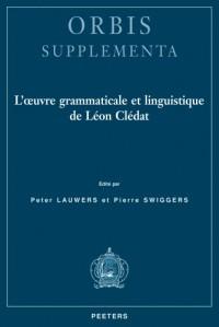 L'oeuvre grammaticale et linguistique de Léon Clédat