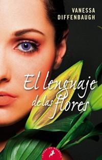 El lenguaje de las flores / The Language of Flowers
