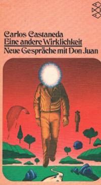 Eine andere Wirklichkeit - Neue Gespräche mit Don Juan