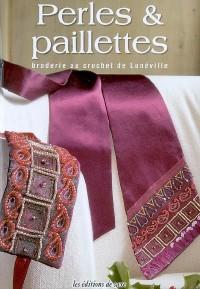 Perles & paillettes : Broderie au crochet de Lunéville