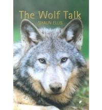 [WOLF TALK] by (Author)Ellis, Shaun on Mar-06-03
